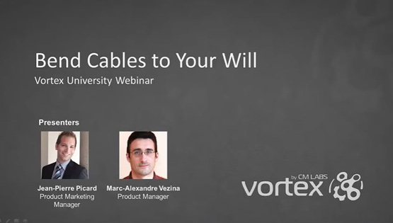 Vortex University March 2016 – Bend Cables to Your Will