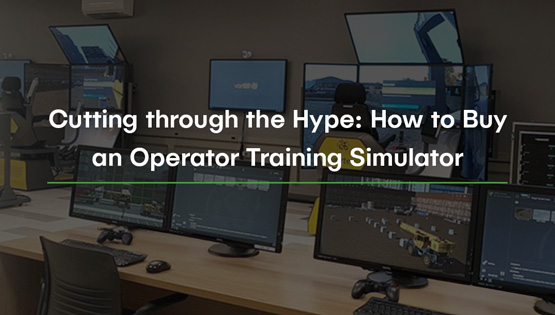 How to Buy a Construction Training Simulator