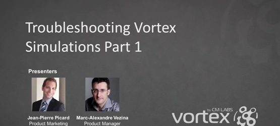 Vortex University Sept 2016 – Troubleshooting Vortex Simulations, Part 1